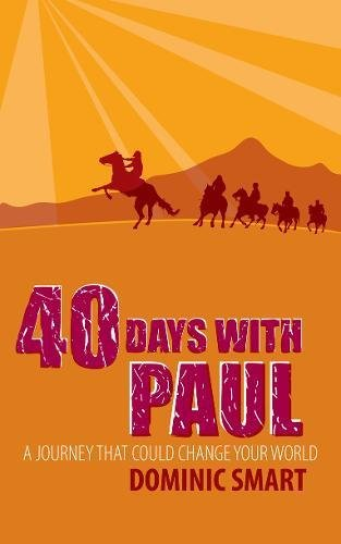 40 Days With Paul: A Journey that could Change your World (Daily Readings)
