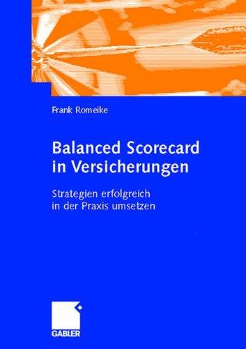 Balanced Scorecard in Versicherungen: Strategien erfolgreich in der Praxis umsetzen