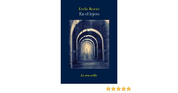 En el lejero (La otra orilla): Amazon.es: Rosero, Evelio: Libros