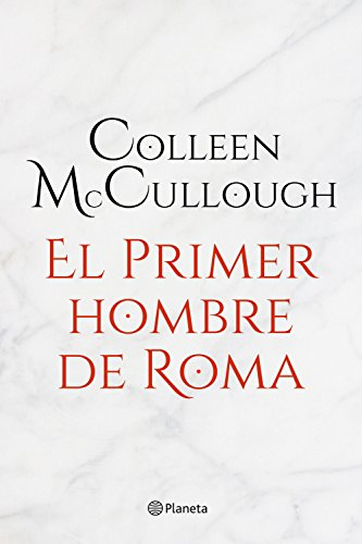 Portada del libro El primer hombre de Roma de Colleen McCullough