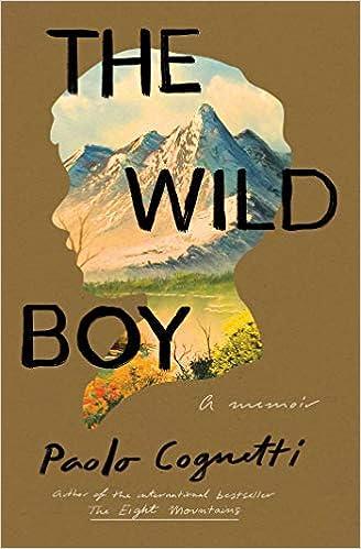 The Wild Boy A Memoir