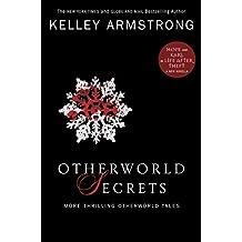 Otherworld Secrets: More Thrilling Otherworld Tales