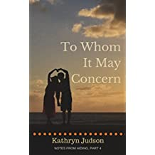 To Whom It May Concern (Notes From Hiding Book 4)