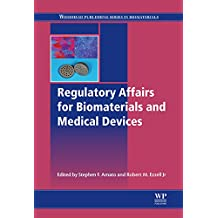 Regulatory Affairs for Biomaterials and Medical Devices (Woodhead Publishing Series in Biomaterials Book 79)