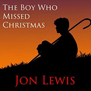 The Boy Who Missed Christmas Audiobook