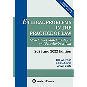 Ethical Problems in the Practice of Law: Model Rules, State Variations, and Practice Questions, 2020-2021 (Supplements)