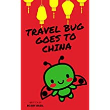 Travel Bug Goes to China: A World Travel Tour Kindergarten Book to Read Aloud