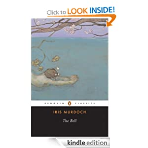 The Bell (Penguin Twentieth-Century Classics) Iris Murdoch and A. S. Byatt