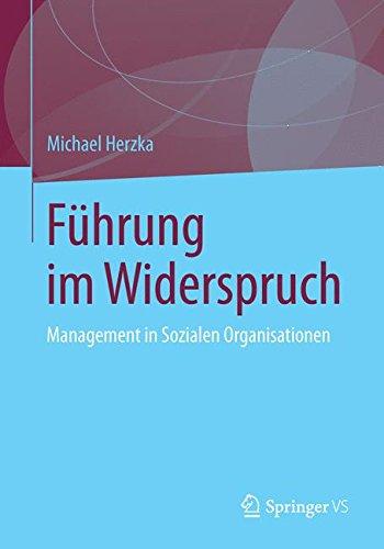 Führung im Widerspruch: Management in Sozialen Organisationen Taschenbuch – 24. September 2013 Michael Herzka Springer VS 3658014199 SOCIAL SCIENCE / Social Work