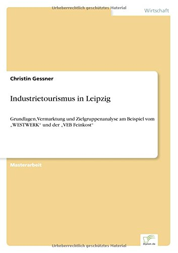 Industrietourismus in Leipzig  [Gessner, Christin] (Tapa Blanda)