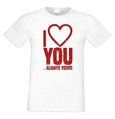 T-Shirt - I love you - always yours Shirt Farbe weiss - romantisches Sprüche Shirt als Geschenk zum Valentinstag