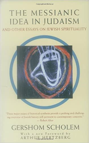 the messianic idea in judaism and other essays on jewish the messianic idea in judaism and other essays on jewish spirituality gershom scholem 9780805210439 com books