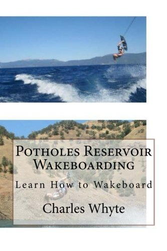 Read Online Potholes Reservoir Wakeboarding: Learn How to Wakeboard PDF