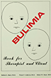 Bulimia: Book for Therapist and Client
