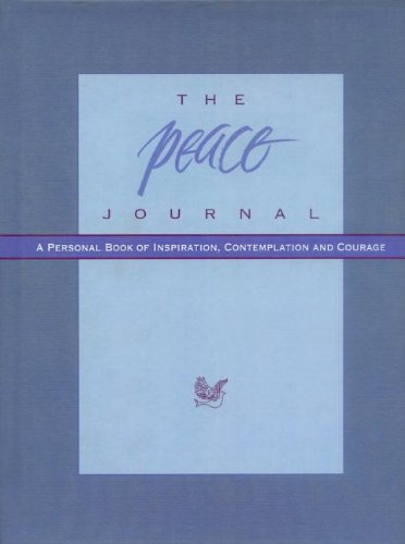 The Peace Journal: A Personal Book of Inspiration, Contemplation and ()