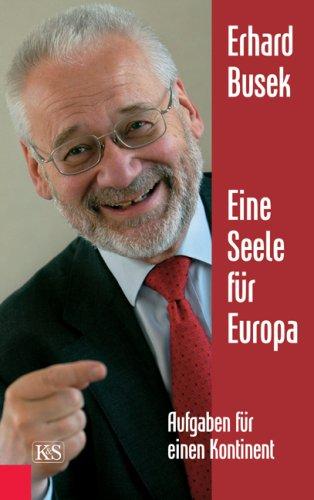 Eine Seele für Europa: Aufgaben für einen Kontinent