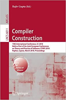 Compiler Construction: 19th International Conference, CC 2010, Held as Part of the Joint European Conferences on Theory and Practice of Software, ... Notes in Computer Science and General Issues)