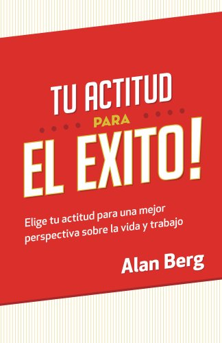 Tu Actitud Para el Exito (Spanish Edition) by [Berg, Alan]