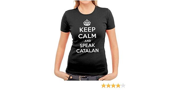 Keep Calm and Speak Catalan Camiseta Original Mujer: Amazon ...