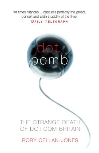 Dot.Bomb: The Rise and Fall of Dot.com Britain ()