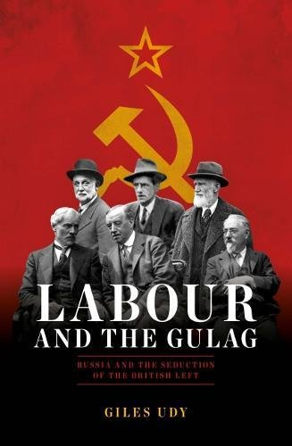Labour and the Gulag: Russia and the Seduction of the British Left ebook