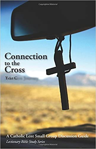 Connection to the Cross Year C: A Catholic Small Group