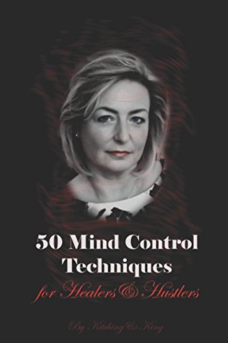 50 Mind Control Techniques For Healers & Hustlers by Independently published