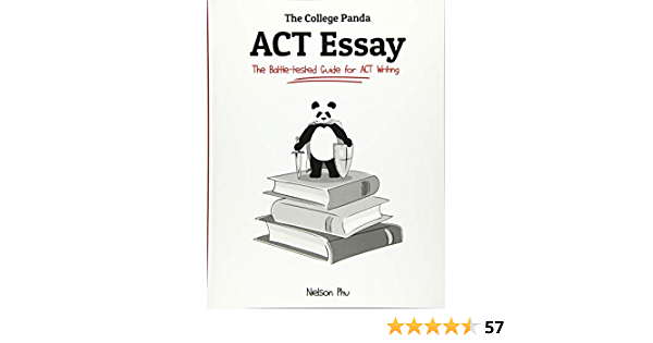 The College Panda's ACT Essay: The Battle-tested Guide for ACT Writing  (9780989496452): Phu, Nielson: Books - Amazon.com