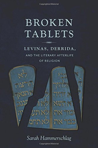 Broken Tablets: Levinas, Derrida, and the Literary Afterlife of Religion:  Hammerschlag, Sarah: 9780231170598: Amazon.com: Books