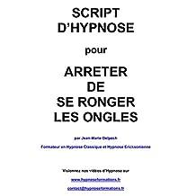 Arrêter de se ronger les ongles (French Edition)