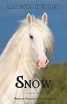 Snow: Phantom Stallion of the Poconos by [Hubler, Marsha]