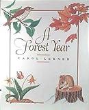 A Forest Year, Carol Lerner, 0688064132