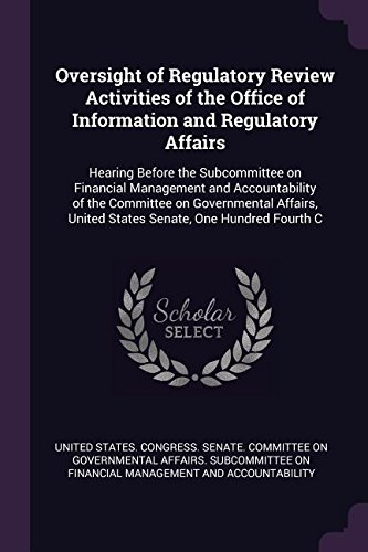 Download Oversight of Regulatory Review Activities of the Office of Information and Regulatory Affairs: Hearing Before the Subcommittee on Financial Management United States Senate, One Hundred Fourth C pdf