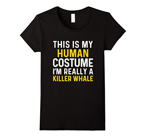 Killer Whale Halloween Costumes (Womens Is My Human Costume I'm Really a Killer Whale Halloween Tee Medium Black)