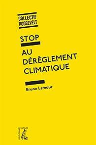 Stop au dérèglement climatique par Bruno Lamour