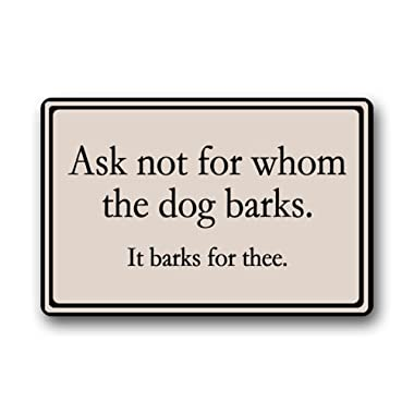 Ask not for whom the dog barks Durable Heat-resistant Indoor/Outdoor Doormat