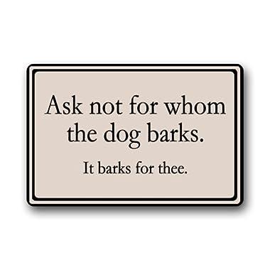 Ask not for whom the dog barks Durable Heat-resistant Indoor/Outdoor Doormat