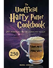 The Unofficial Harry Potter Cookbook: 250 Amazing Recipes for Wizards and Muggles