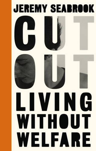 Cut Out: Living Without Welfare (Left Book Club)