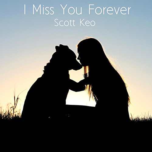 Sad I Miss You Quotes For Friends: I Miss You Forever By Scott Keo On Amazon Music