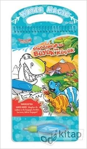 Dinozorlar Ile Buyuk Ve Kucuk Water Magic Boyama Kitabi