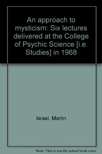An approach to mysticism: Six lectures delivered at the College of Psychic Science [i.e. Studies] in 1968