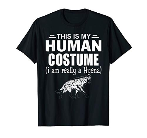 This Is My Halloween Costume I'm Realy A Hyena T Shirt Gifts