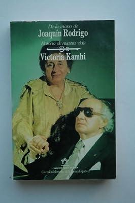 De la mano de Joaquín Rodrigo: Historia de nuestra vida Colección Memorias de la música española: Amazon.es: Kamhi, Victoria: Libros en idiomas extranjeros