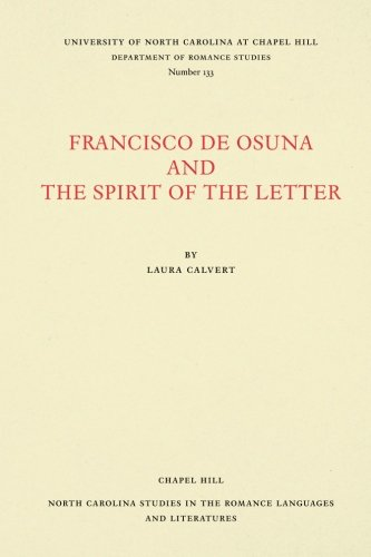 Francisco de Osuna and the Spirit of the Letter (North Carolina Studies in the Romance Languages and Literatures) by University of North Carolina at Chapel Hill Department of Romance Studies