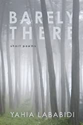 Barely There: Short Poems
