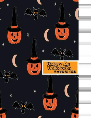Happy Halloween Favorites: Halloween Sheet Music Journal 10 Staves 108 Page For Kids Girl Men Student -