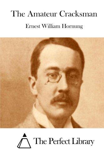 Read Online The Amateur Cracksman (Perfect Library) pdf