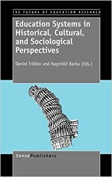 Education Systems in Historical, Cultural, and Sociological Perspectives