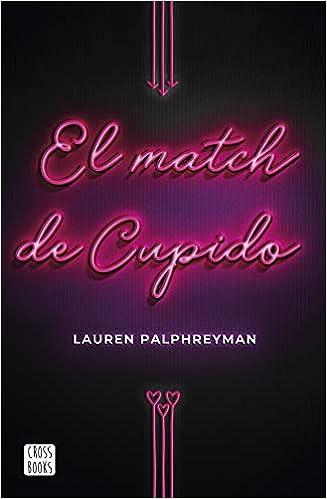 El match de Cupido de Lauren Palphreyman